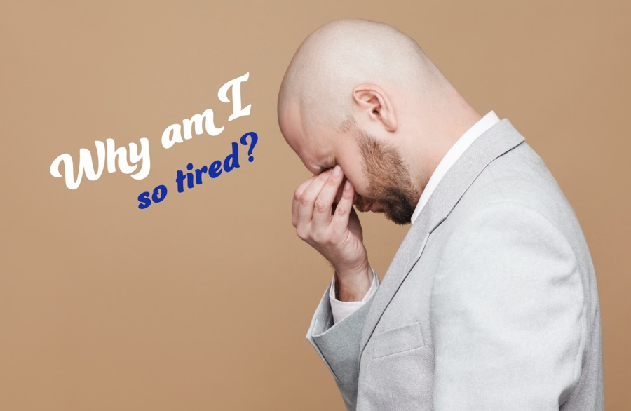 Why I am so tired, 8 reasons of tiredness you didn't suspect